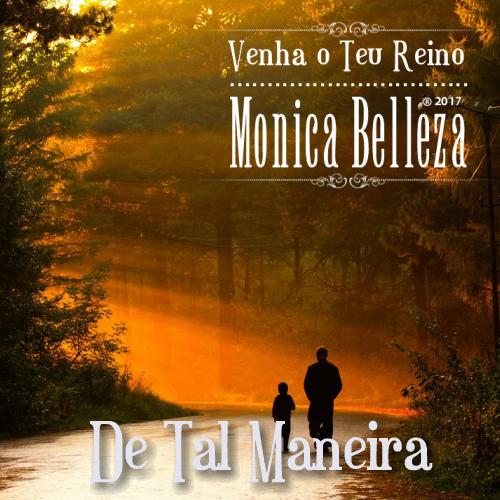 De tal Maneira - Monica Belleza