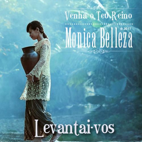 Levantai-vos - Monica Belleza